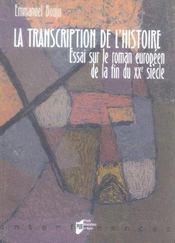 Transcription de l histoire. essai sur le roman europeen contemporain - Intérieur - Format classique