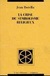 Crise Du Symbolisme Religieux - Couverture - Format classique