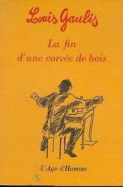 La Fin D'Une Corvee De Bois - Couverture - Format classique