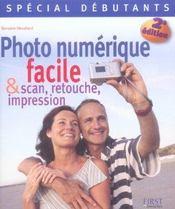 Special Debutant : Photographie Numerique Facile Et Scan, Retouche, Impression (2e Edition) - Intérieur - Format classique
