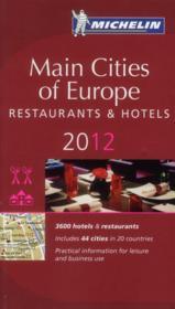 Main cities of Europe ; restaurants & hotels (édition 2012) - Couverture - Format classique