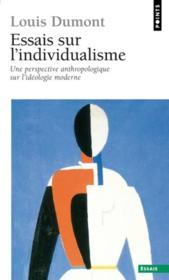 Essais sur l'individualisme ; une perspective anthropologique sur l'idéologie moderne - Couverture - Format classique