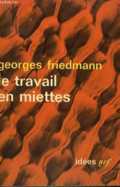 Le Travail En Miettes. Collection : Idees N° 51 - Couverture - Format classique