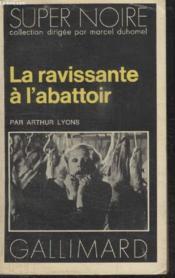 Collection Super Noire N° 93. La Ravissante A Labattoir. - Couverture - Format classique