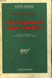 J'Ai Epouse Une Ombre. ( I Married A Dead Man ). Collection Sans Jaquette. : Serie Bleme N° 1 - Couverture - Format classique