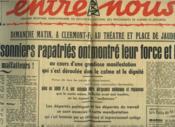 Entre Nous, Organe Regional Du Mouvement National Des Prisonniers De Guerre Et Deportes, N°18, 16 Juin 1945. Manifestation Des Prisonniers Rapatries A Clermont-Ferrand / Quanbs