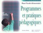 Programmes Et Pratiques Pedagogiques.Pour Ecole Elementaire - Intérieur - Format classique