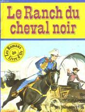 Le Ranch Du Cheval Noir Et Autres Histoires De Chevaux - Couverture - Format classique