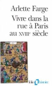 Vivre dans la rue à Paris au XVIIIe siècle - Couverture - Format classique