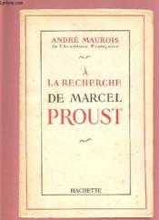A La Recherche De Marcel Proust - Couverture - Format classique