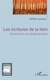 Les écritures de la faim ; éléments pour une ontologie de la faim - Couverture - Format classique
