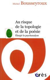 Au risque de la topologie et de la poésie - Couverture - Format classique