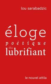 Éloge poétique du lubrifiant - Couverture - Format classique