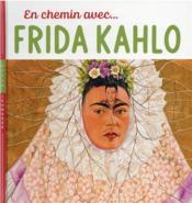En chemin avec... Frida Kahlo - Couverture - Format classique