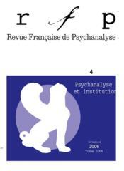 REVUE FRANCAISE DE PSYCHANALYSE N.70/4 ; psychanalyse et institutions - Couverture - Format classique