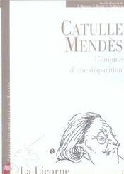 REVUE LA LICORNE N.7 ; Catulle Mendès: l'énigme d'une disparition - Intérieur - Format classique