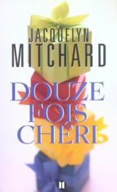 Douze Fois Cheri - Couverture - Format classique