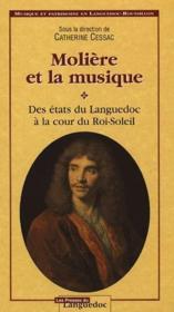 Molière et la musique ; des états du Languedoc à la cour du Roi-Soleil - Couverture - Format classique
