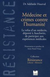 Médecine et crimes contre l'humanité ; le refus d'un médecin, déporté à Auschwitz, de participer aux expériences médicales - Intérieur - Format classique