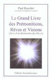 Le grand livre des premonitions ; reves et visions - Intérieur - Format classique