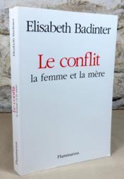 Le conflit la femme et la mère. - Couverture - Format classique