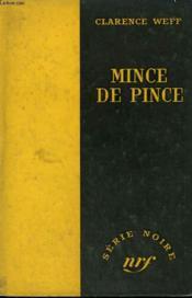 Mince De Pince. Collection : Serie Noire Sans Jaquette N° 412 - Couverture - Format classique