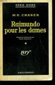 Raimundo Pour Les Dames. ( The Gallows Garden ). Collection : Serie Noire N° 465 - Couverture - Format classique