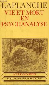 Vie Et Mort En Psychanalyse Suivi De Derivation Des Entites Psychanalytiques. Collection Champ N° 25 - Couverture - Format classique