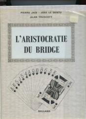 L'Aristocratie Du Bridge - Couverture - Format classique