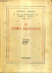 A La Recherche Du Temps Perdu Tome 8 - Le Temps Retrouve Tome 1 - 54e Edition. - Couverture - Format classique