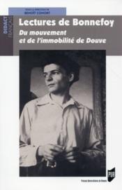 Lectures de Bonnefoy ; du mouvement et de l'immobilité de Douve - Couverture - Format classique