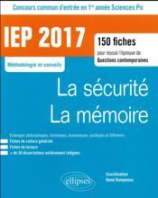 La sécurité, la mémoire ; 150 fiches ; IEP 2017 - Couverture - Format classique