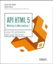 API HTML 5 ; maîtrisez le web moderne ! - Couverture - Format classique