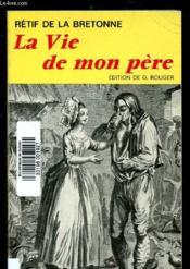 La Vie De Mon Pere (Biographie) - Couverture - Format classique