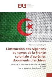 L'instruction des algeriens au temps de la france coloniale d'apres les documents d'archives - suivi - Couverture - Format classique