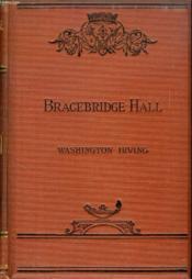 Bracebridge Hall, Or The Humorists - Couverture - Format classique