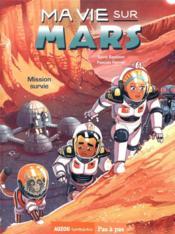 Ma vie sur Mars T.2 ; mission survie - Couverture - Format classique