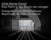 Citta monte ceneri eine fahrt in das tessin von morgen /allemand - Couverture - Format classique