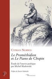 Le Prométhidion et le piano de Chopin ; étude de l'oeuvre poétique par Michel Maslowki - Couverture - Format classique