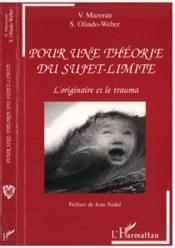 Pour une theorie du sujet-limite ; l'originaire et le trauma - Couverture - Format classique