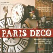 Paris déco ; brocantes de charme, trésors vintage, cabinets de curiosité - Couverture - Format classique