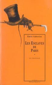 Les esclaves de Paris t.1 ; le chantage - Intérieur - Format classique