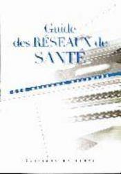 Guide Des Reseaux De Sante - Intérieur - Format classique