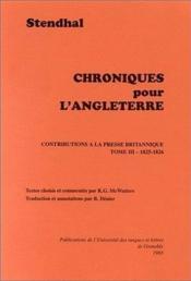 Chroniques pour l'Angleterre : contributions à la presse britannique t.3 ; 1825-1826 - Couverture - Format classique