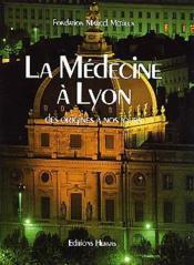Medecine a lyon origines a nos jours - Couverture - Format classique