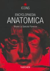 Encyclopedie anatomica ; une selection des cires anatomiques - Couverture - Format classique
