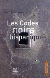 Les codes noirs hispaniques - Intérieur - Format classique