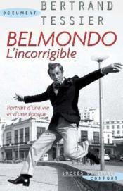 Belmondo, l'incorrigible ; portrait d'une vie et d'une époque - Couverture - Format classique