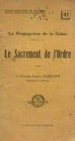 Le sacrement de l'ordre, la propagation de la grâce, cours supérieur de la religion n°41 - Couverture - Format classique