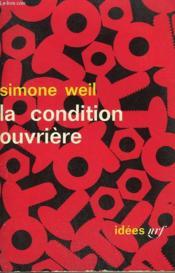 La Condition Ouvriere. Collection : Idees N° 52 - Couverture - Format classique